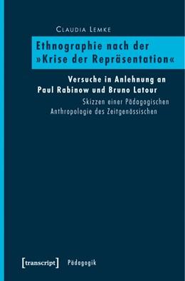 Abbildung von Lemke | Ethnographie nach der »Krise der Repräsentation« | 2011 | Versuche in Anlehnung an Paul ...