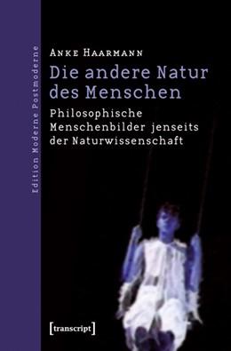 Abbildung von Haarmann | Die andere Natur des Menschen | 2011 | Philosophische Menschenbilder ...