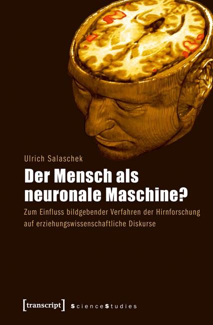 Abbildung von Salaschek | Der Mensch als neuronale Maschine? | 2012