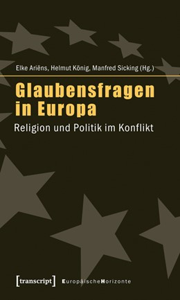 Abbildung von Ariëns / König / Sicking   Glaubensfragen in Europa   2011   Religion und Politik im Konfli...   7