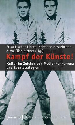 Abbildung von Fischer-Lichte / Hasselmann / Kittner | Kampf der Künste! | 2020 | Kultur im Zeichen von Medienko...