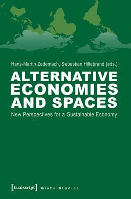 Abbildung von Zademach / Hillebrand   Alternative Economies and Spaces   2013   New Perspectives for a Sustain...