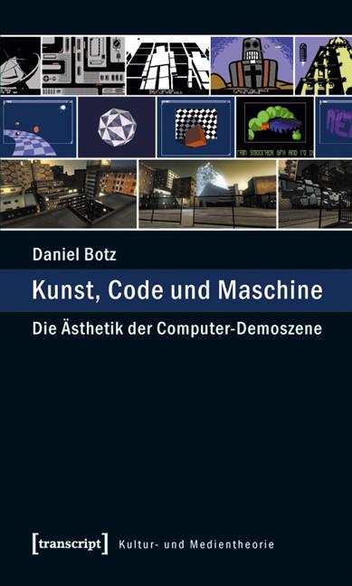 Kunst, Code und Maschine | Botz, 2011 | Buch (Cover)