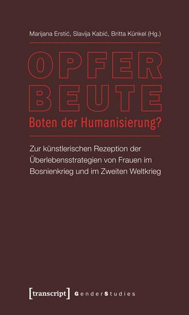 Abbildung von Erstic / Kabic / Künkel | Opfer - Beute - Boten der Humanisierung? | 2012