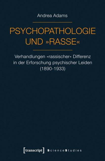 Psychopathologie und »Rasse« | Adams, 2013 | Buch (Cover)