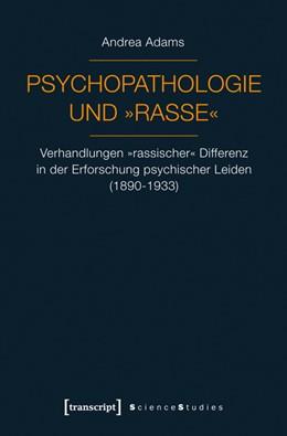 Abbildung von Adams | Psychopathologie und »Rasse« | 1. Auflage | 2013 | beck-shop.de