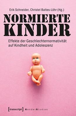Abbildung von Schneider / Baltes-Löhr | Normierte Kinder | 3., unveränderte Auflage 2018 | 2014 | Effekte der Geschlechternormat...