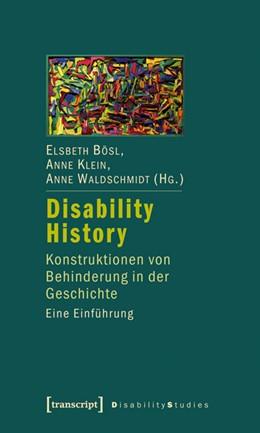 Abbildung von Bösl / Klein / Waldschmidt   Disability History   2010   Konstruktionen von Behinderung...   6