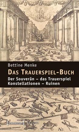 Abbildung von Menke   Das Trauerspiel-Buch   2010   Der Souverän - das Trauerspiel...   5