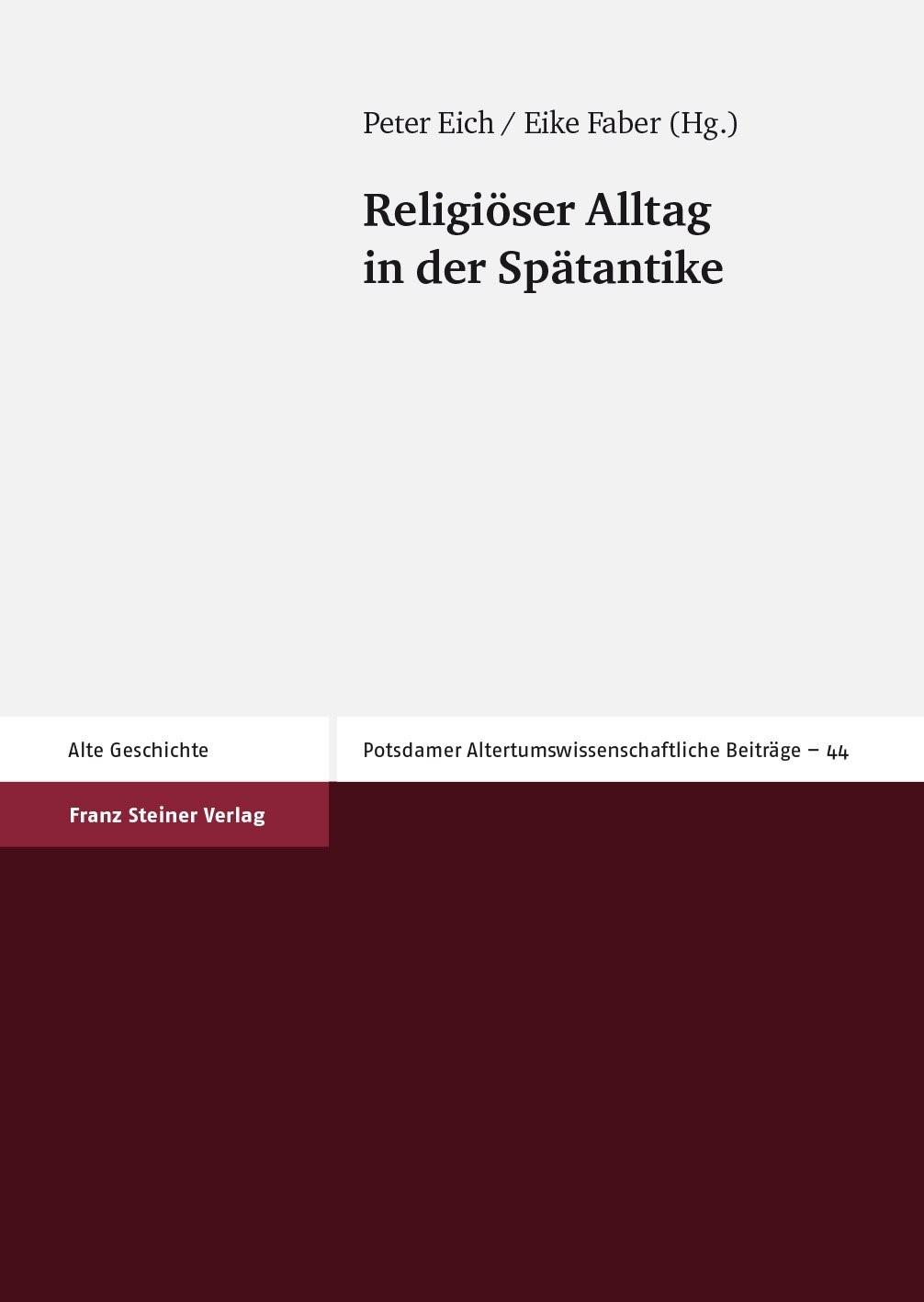 Abbildung von Eich / Faber   Religiöser Alltag in der Spätantike   1. Auflage 2013   2013