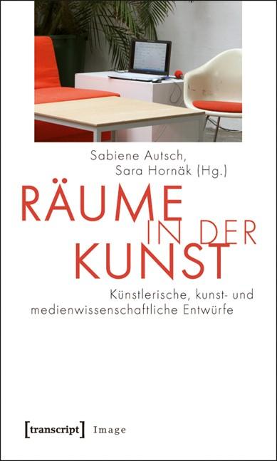 Abbildung von Autsch / Hornäk | Räume in der Kunst | 2010