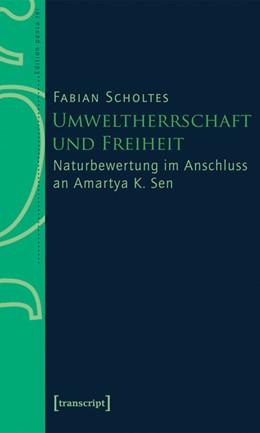 Abbildung von Scholtes | Umweltherrschaft und Freiheit | 2007 | Naturbewertung im Anschluss an...