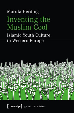 Abbildung von Herding | Inventing the Muslim Cool | 2013 | Islamic Youth Culture in Weste...