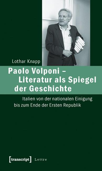 Abbildung von Knapp | Paolo Volponi - Literatur als Spiegel der Geschichte | 2010