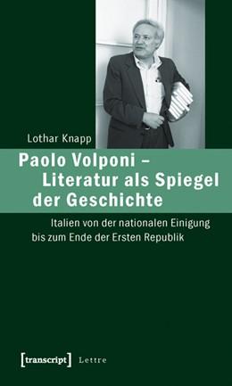 Abbildung von Knapp | Paolo Volponi - Literatur als Spiegel der Geschichte | 2010 | Italien von der nationalen Ein...