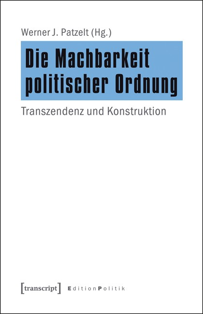 Abbildung von Patzelt | Die Machbarkeit politischer Ordnung | 2013