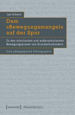Abbildung von Erhorn | Dem »Bewegungsmangel« auf der Spur | 2012 | Zu den schulischen und außersc... | 27