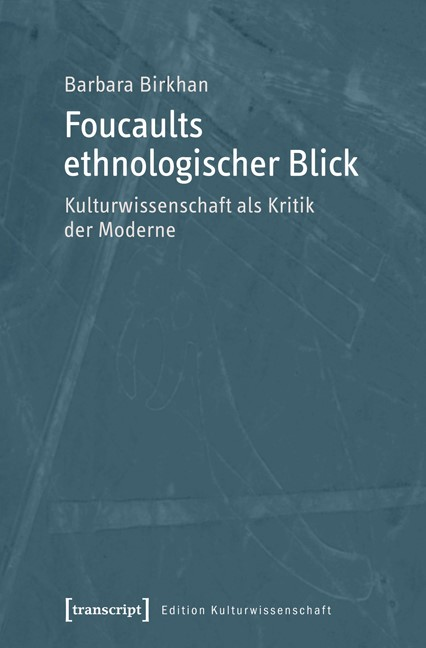 Abbildung von Birkhan   Foucaults ethnologischer Blick   2012