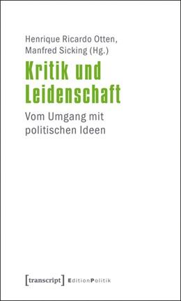 Abbildung von Otten / Sicking | Kritik und Leidenschaft | 2011 | Vom Umgang mit politischen Ide... | 2