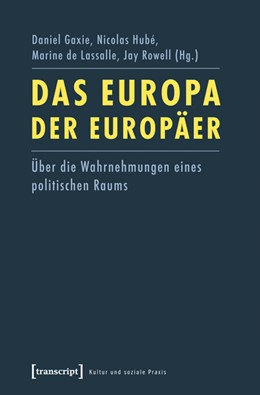 Abbildung von Gaxie / Hubé / de Lassalle / Rowell | Das Europa der Europäer | 2011 | Über die Wahrnehmungen eines p...