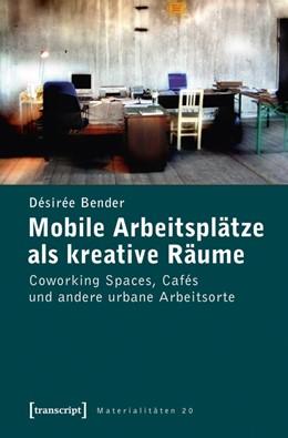 Abbildung von Bender | Mobile Arbeitsplätze als kreative Räume | 2013 | Coworking Spaces, Cafés und an... | 20