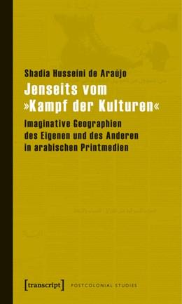 Abbildung von Husseini de Araújo | Jenseits vom »Kampf der Kulturen« | 2011 | Imaginative Geographien des Ei... | 9