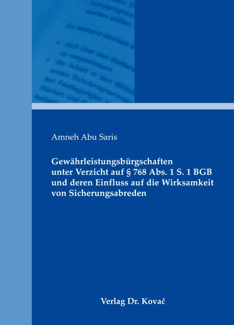 Gewährleistungsbürgschaften unter Verzicht auf § 768 Abs. 1 S. 1 BGB und deren Einfluss auf die Wirksamkeit von Sicherungsabreden | Abu Saris, 2013 | Buch (Cover)