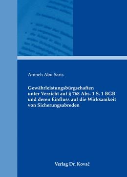 Abbildung von Abu Saris | Gewährleistungsbürgschaften unter Verzicht auf § 768 Abs. 1 S. 1 BGB und deren Einfluss auf die Wirksamkeit von Sicherungsabreden | 2013 | 16