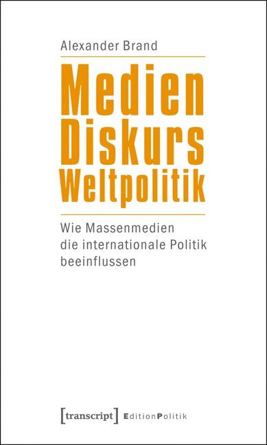 Medien - Diskurs - Weltpolitik   Brand, 2012   Buch (Cover)