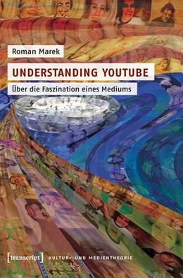 Abbildung von Marek | Understanding YouTube | 2013 | Über die Faszination eines Med...