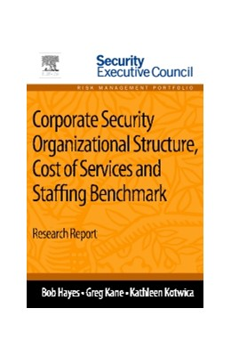 Abbildung von Kane / Kotwica | Corporate Security Organizational Structure, Cost of Services and Staffing Benchmark | 2013 | Research Report