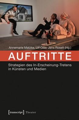 Abbildung von Matzke / Otto / Roselt   Auftritte   2015   Strategien des In-Erscheinung-...   58