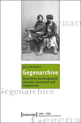 Abbildung von Herzberg   Gegenarchive   2013   Bäuerliche Autobiographik zwis...   11