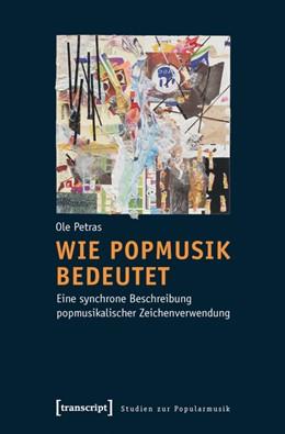 Abbildung von Petras | Wie Popmusik bedeutet | 2011 | Eine synchrone Beschreibung po...