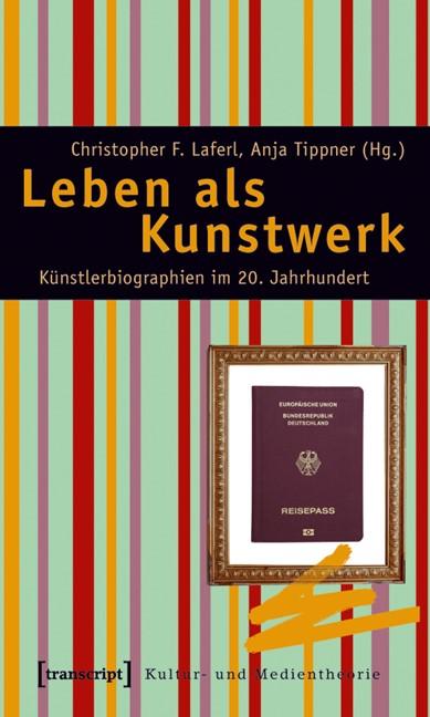 Abbildung von Laferl / Tippner | Leben als Kunstwerk | 2011
