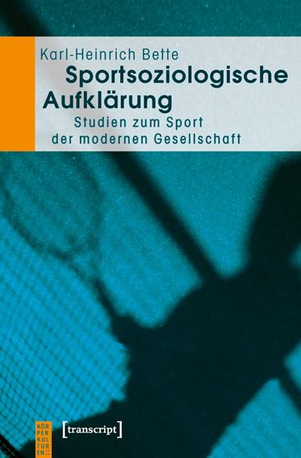 Abbildung von Bette | Sportsoziologische Aufklärung | 2011