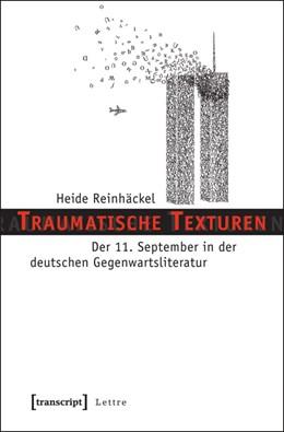 Abbildung von Reinhäckel | Traumatische Texturen | 2012 | Der 11. September in der deuts...