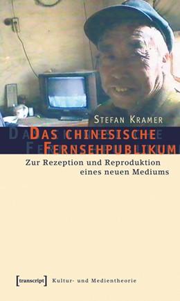 Abbildung von Kramer   Das chinesische Fernsehpublikum   2006   Zur Rezeption und Reproduktion...
