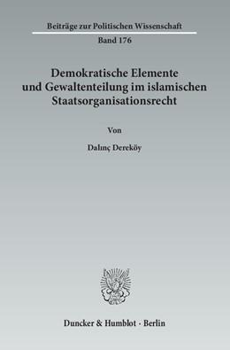Abbildung von Dereköy | Demokratische Elemente und Gewaltenteilung im islamischen Staatsorganisationsrecht | 2013 | 176