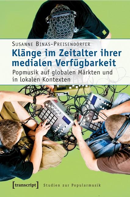 Abbildung von Binas-Preisendörfer | Klänge im Zeitalter ihrer medialen Verfügbarkeit | 2010