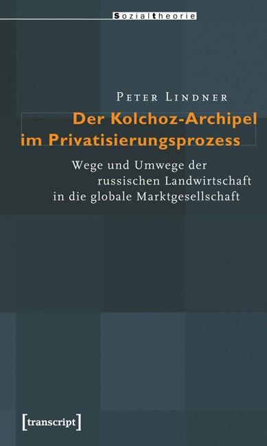 Abbildung von Lindner | Der Kolchoz-Archipel im Privatisierungsprozess | 2008