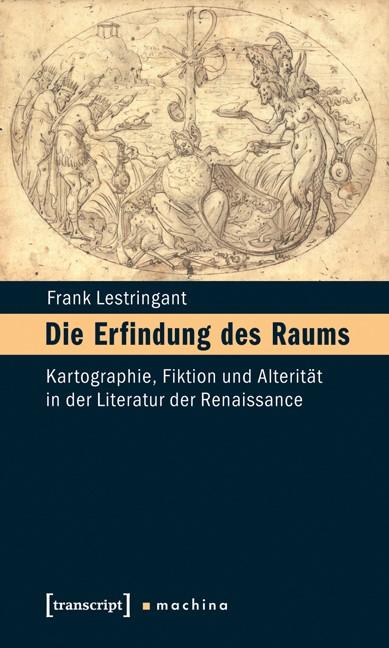 Abbildung von Lestringant / Dünne   Die Erfindung des Raums   2012