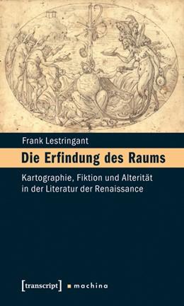 Abbildung von Lestringant / Dünne | Die Erfindung des Raums | 2012 | Kartographie, Fiktion und Alte... | 4