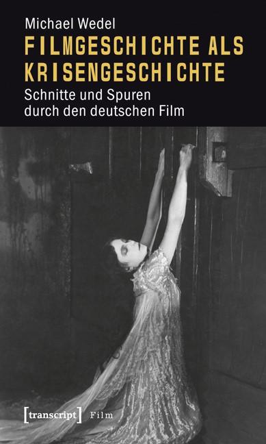 Abbildung von Wedel | Filmgeschichte als Krisengeschichte | 2010