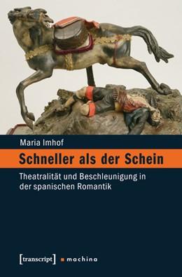 Abbildung von Imhof | Schneller als der Schein | 2013 | Theatralität und Beschleunigun... | 6