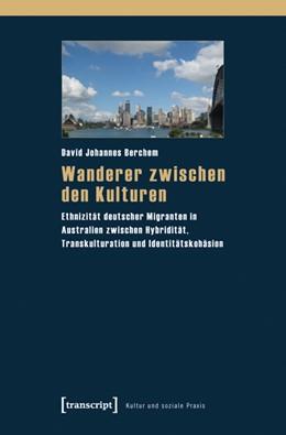 Abbildung von Berchem   Wanderer zwischen den Kulturen   2011   Ethnizität deutscher Migranten...