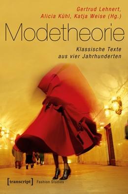 Abbildung von Lehnert / Kühl / Weise | Modetheorie | 2014 | Klassische Texte aus vier Jahr... | 2