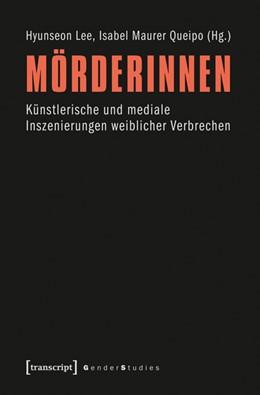Abbildung von Lee / Maurer Queipo | Mörderinnen | 2013 | Künstlerische und mediale Insz...