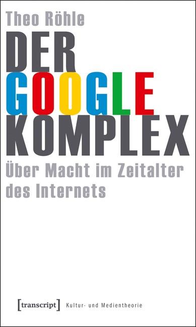 Abbildung von Röhle   Der Google-Komplex   2010