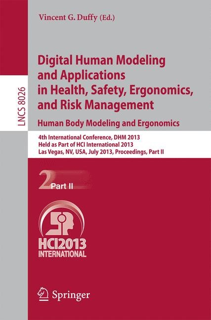 Digital Human Modeling and Applications in Health, Safety, Ergonomics and Risk Management. Human Body Modeling and Ergonomics | Duffy, 2013 | Buch (Cover)